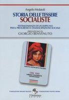 Storia delle tessere socialiste. Testimonianza di un impegno per il progresso e l'emancipazione sociale - Molaioli Angelo