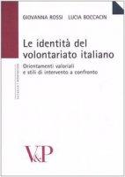 Le identità del volontariato italiano. Orientamenti valoriali e stili di intervento a confronto - Boccacin Lucia, Rossi Giovanna