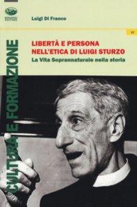 Copertina di 'Libertà e persona nell'etica di Luigi Sturzo'