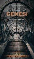 La seconda genesi - Grandi Alberto