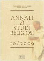 Annali di studi religiosi [vol_10] / 2009 - Fondazione Bruno Kessler - Scienze religiose