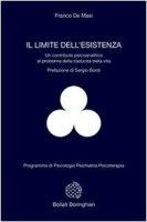 Il limite dell'esistenza. Un contributo psicoanalitico al problema della caducità della vita - De Masi Franco