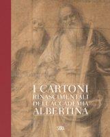 Gaudenzio Ferrari. I cartoni della Pinacoteca Albertina. Ediz. a colori