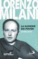 La ragione dei poveri: lettere scelte - Lorenzo Milani