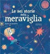 Le sei storie della meraviglia - Matteo De Benedettis