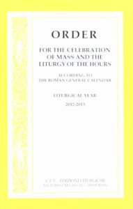 Copertina di 'Order for the celebration mass and liturgy hours 2012-2013'