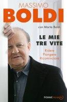 Le mie tre vite - Massimo Boldi