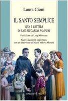 Il santo semplice. Vita di san Riccardo Pampuri - Cioni Laura