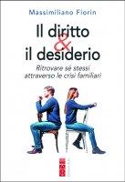 Il diritto & il desiderio - Massimiliano Fiorin