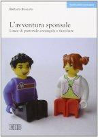 L' avventura sponsale. Linee di pastorale coniugale e familiare - Borsato Battista