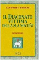 Il diaconato, vittima della sua novità? - Borras Alphonse