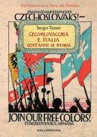 Cecoslovacchia e Italia. Cent'anni di storia - Tazzer Sergio