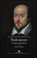 L' opera poetica. Testo inglese a fronte - Shakespeare William