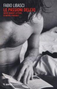 Copertina di 'Le passioni dell'io. Hervé Guibert «lettore» di Michel Foucault'