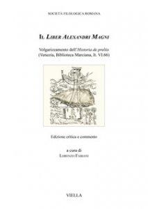 Copertina di 'Il Liber Alexandri Magni. Volgarizzamento dell'Historia de preliis (Venezia, Biblioteca Marciana, It. VI.66). Ediz. critica'