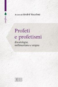 Copertina di 'Profeti e profetismi'