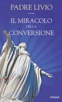 Il miracolo della conversione - Fanzaga Livio