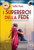 I Supereroi della fede - Valter Rossi