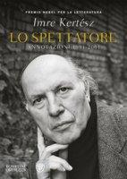 Lo spettatore. Annotazioni 1991-2001 - Kertész Imre