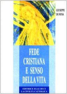 Copertina di 'Fede cristiana e senso della vita'