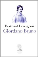 Giordano Bruno - Bertrand Levergeois