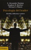 Psicologia del leader - Alexander S. Haslam, Stephen D. Reicher, Michael J. Platow