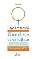 Gaudete et exsultate. Esortazione apostolica sulla chiamata alla santità nel mondo contemporaneo - Papa Francesco