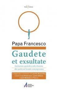 Copertina di 'Gaudete et exsultate. Esortazione apostolica sulla chiamata alla santità nel mondo contemporaneo'