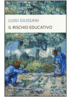 Il rischio educativo - Luigi Giussani