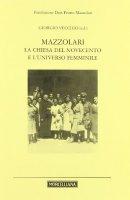 Mazzolari, La Chiesa del Novecento e l'universo femminile - Giorgio Vecchio
