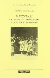 Copertina di 'Mazzolari, La Chiesa del Novecento e l'universo femminile'