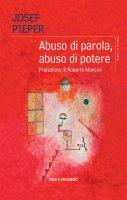 Abuso di parola, abuso di potere - Josef Pieper