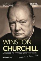 Winston Churchill. L'inglese più famoso di tutti i tempi - Tolomei Luca