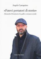 «Fatevi portatori di storie». Alessandro Perissinotto fra giallo e romanzo sociale - Castagnino Angelo