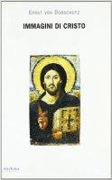 Immagini di Cristo - Dobschütz Ernst von