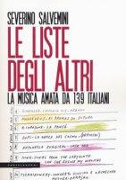 Le liste degli altri. La musica amata da 139 italiani - Salvemini Severino