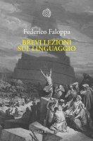 Brevi lezioni sul linguaggio - Federico Faloppa