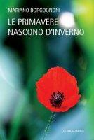 Le primavere nascono d'inverno - Mariano Borgognoni