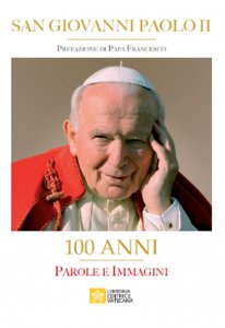 Copertina di 'San Giovanni Paolo II. 100 Anni'