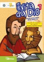 Una vita da Dio. 7: Viaggio nella storia della salvezza. Vangelo secondo Marco. Sussidio di preghiera per ragazzi - Azione Cattolica Ambrosiana