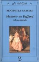 Madame du Deffand e il suo mondo - Craveri Benedetta
