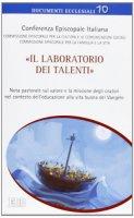 �Il laboratorio dei talenti� - Conferenza Episcopale Italiana, Commissione Episcopale per la cultura e le comunicazioni sociali, Commissione Episcopale per la famiglia e la vita