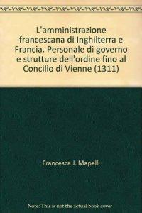 Copertina di 'L'amministrazione francescana di Inghilterra e Francia'