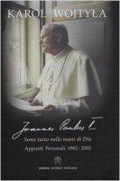 Sono tutto nelle mani di Dio - Giovanni Paolo II