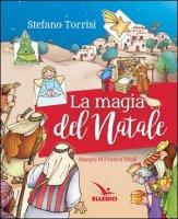 La magia del Natale - Stefano Torrisi, Franca Vitali