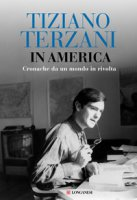 In America. Cronache da un mondo in rivolta - Terzani Tiziano