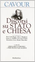 Discorsi su Stato e Chiesa - Cavour Camillo
