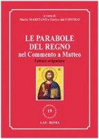 Le parabole del regno nel commento a Matteo - Maritano Mario, Covolo Enrico