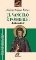 Il Vangelo è possibile! - Simeone il Nuovo Teologo