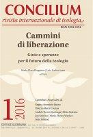 Concilium 1-2016: Cammini di liberazione. Gioie e speranze per il futuro della teologia